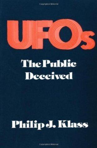 UFOs: The Public Deceived Philip J. Klass