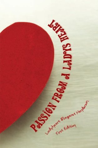 Passion From a Ladys Heart Ladyheart Magaret Henderson