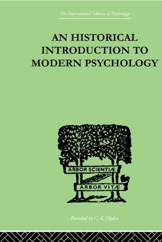 An Historical Introduction To Modern Psychology (The International Library of Psychology Vol. 116)  by  Gardner Murphy