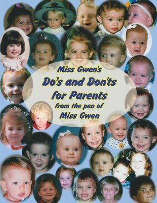 Miss Gwens Dos and Donts for Parents Miss Gwen