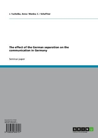 The effect of the German separation on the communication in Germany  by  Anna Tucholka