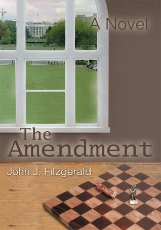 The Amendment: A Novel  by  John J. Fitzgerald