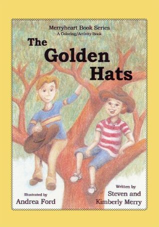The Golden Hats  by  Steven and Kimberly Merry