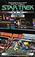 Miracle Workers, S.C.E. Book Two (Star Trek)