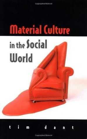 Material Culture In The Social World  by  Tim Dant