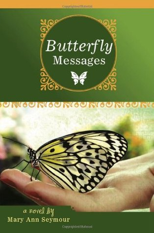 Butterfly Messages Mary Ann Seymour