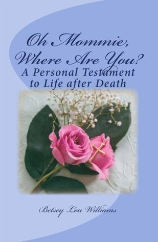Oh Mommie, Where Are You?  by  Betsey Williams
