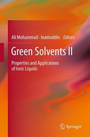 Green Solvents II: Properties and Applications of Ionic Liquids: 2 Ali Mohammad