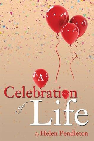 A Celebration Of Life Helen Pendleton