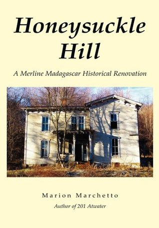Honeysuckle Hill:A Merline Madagascar Historical Renovation Marion Marchetto
