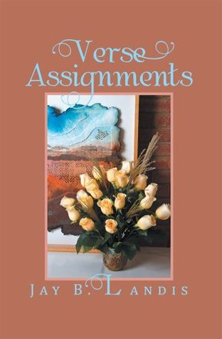 Verse Assignments  by  Jay B. Landis