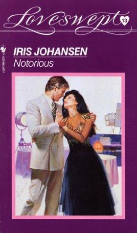 Loveswept 13: Notorious  by  Iris Johansen