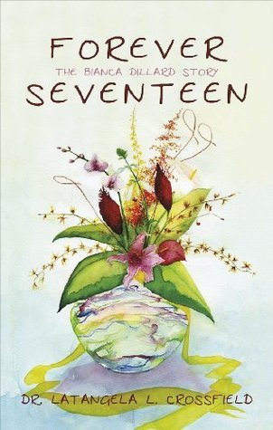 Forever Seventeen  by  Latangela Coleman-Crossfield