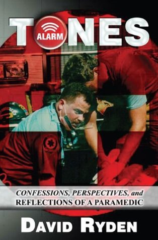 TONES: Confessions, Perspectives, and Reflections of a Paramedic  by  David Ryden Ryden