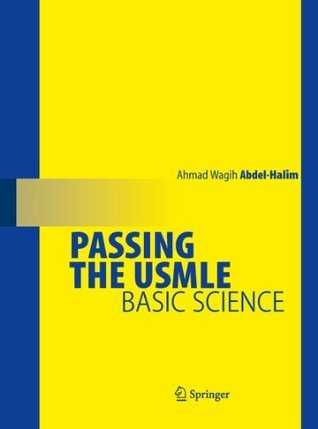 Passing the USMLE: Basic Science  by  Ahmad Wagih Abdel-Halim