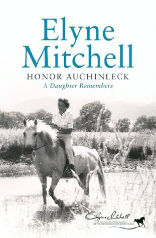 Elyne Mitchell: A Daughter Remembers  by  Honor Auchinleck