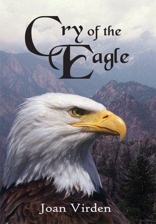Cry of the Eagle  by  Joan Virden