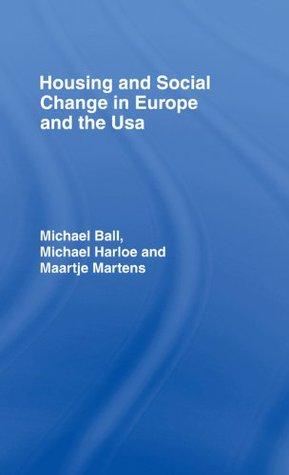 Housing & Soc Change Eur/USA Ball Michael