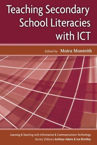 Teaching Secondary School Literacies With Ict Moira Monteith