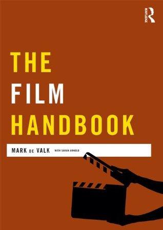 The Film Handbook  by  Mark de Valk