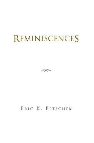 Reminiscences Eric K. Petschek