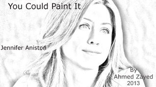 You Could Paint It- Jennifer Aniston  by  Ahmed Zayed