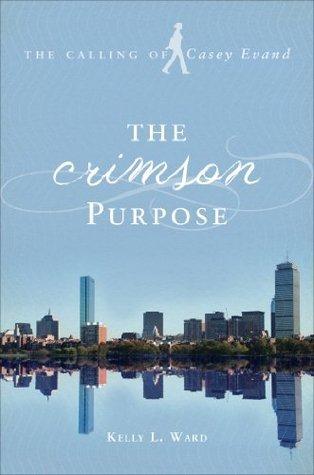 The Crimson Purpose  by  Kelly L. Ward