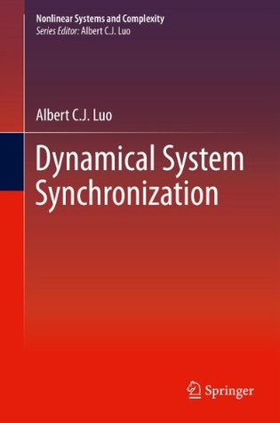 Dynamical System Synchronization (Nonlinear Systems and Complexity) Albert C.J. Luo