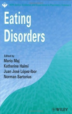 Eating Disorders: 6 (WPA Series in Evidence & Experience in Psychiatry)  by  Mario Maj