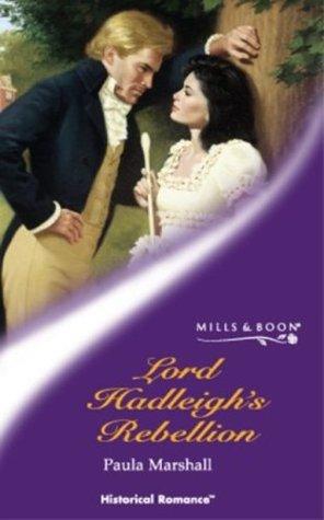 Lord Hadleighs Rebellion  by  Paula Marshall