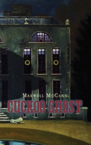 Cuckoo Ghost Maxwell McCann