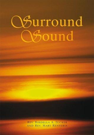 Surround Sound  by  Birdella A. Tucker and Mary Renteria
