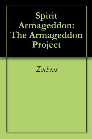Spirit Armageddon: The  Armageddon Project  by  Zacheas