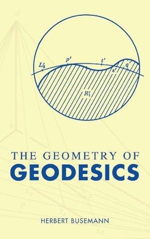 The Geometry of Geodesics (Dover Books on Mathematics)  by  Herbert Busemann
