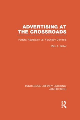 Advertising at the Crossroads: 2  by  Max A. Geller