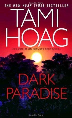 Dark Paradise: A Novel  by  Tami Hoag