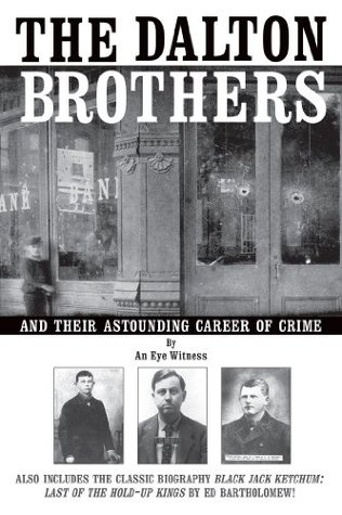Dalton Brothers, The: And Their Astounding Career of Crime An Eye Witness