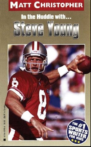 Steve Young (In the Huddle with ): In the Huddle with Matt Christopher