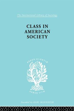 Class American Socty Ils 103  by  Leonard Reissman