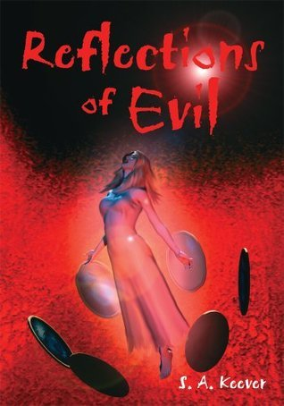 Reflections of Evil  by  S. A. Keever