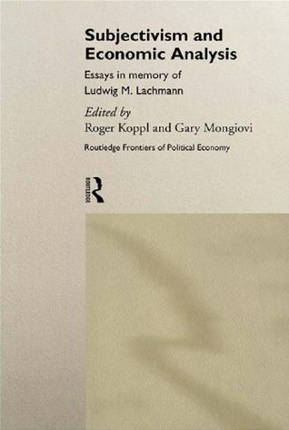 Subjectivism and Economic Analysis (Routledge Frontiers of Political Economy) Roger Koppl