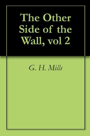 Albert Meyer Lives: The Other Side of the Wall  by  G. H. Mills
