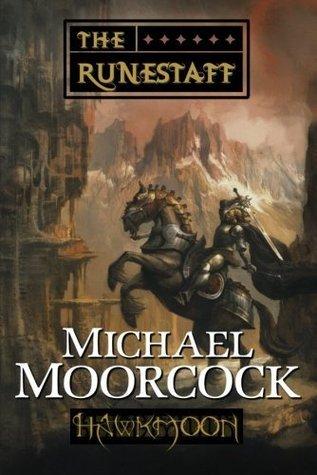 Hawkmoon: The Runestaff  by  Michael Moorcock