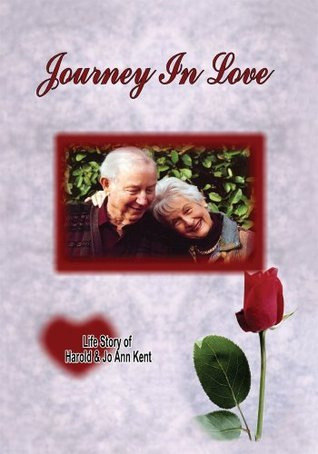 Journey In Love Harold and Jo Ann Kent