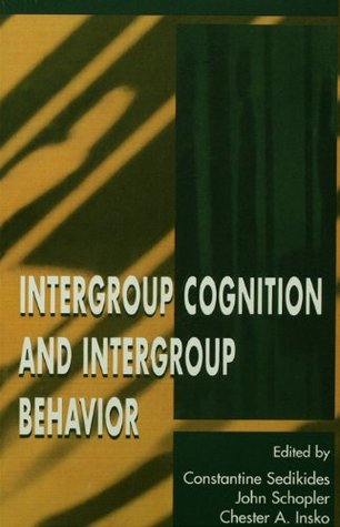 Intergroup Cognition and Intergroup Behavior (Applied Social Research Series)  by  Constantine Sedikides