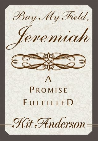 Buy My Field, Jeremiah  by  Kit Anderson