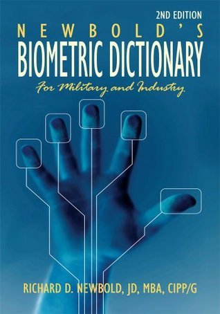 Newbolds Biometric Dictionary for Military and Industry: 2nd Edition Richard D. Newbold