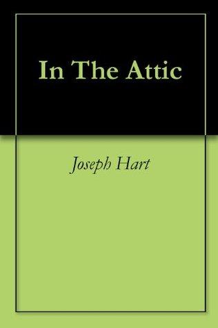 In The Attic Joseph Hart
