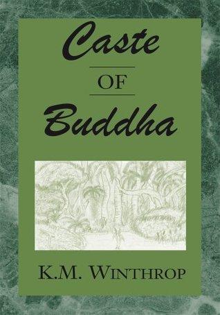 Caste of Buddha K.M. Winthrop