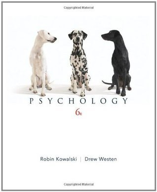 Psychology, 6th Edition Robin M. Kowalski